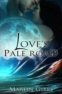 Love's Pale Road