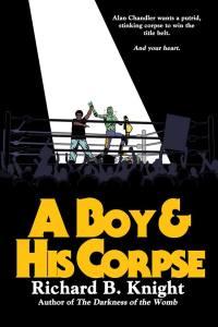 A Boy & His Corpse